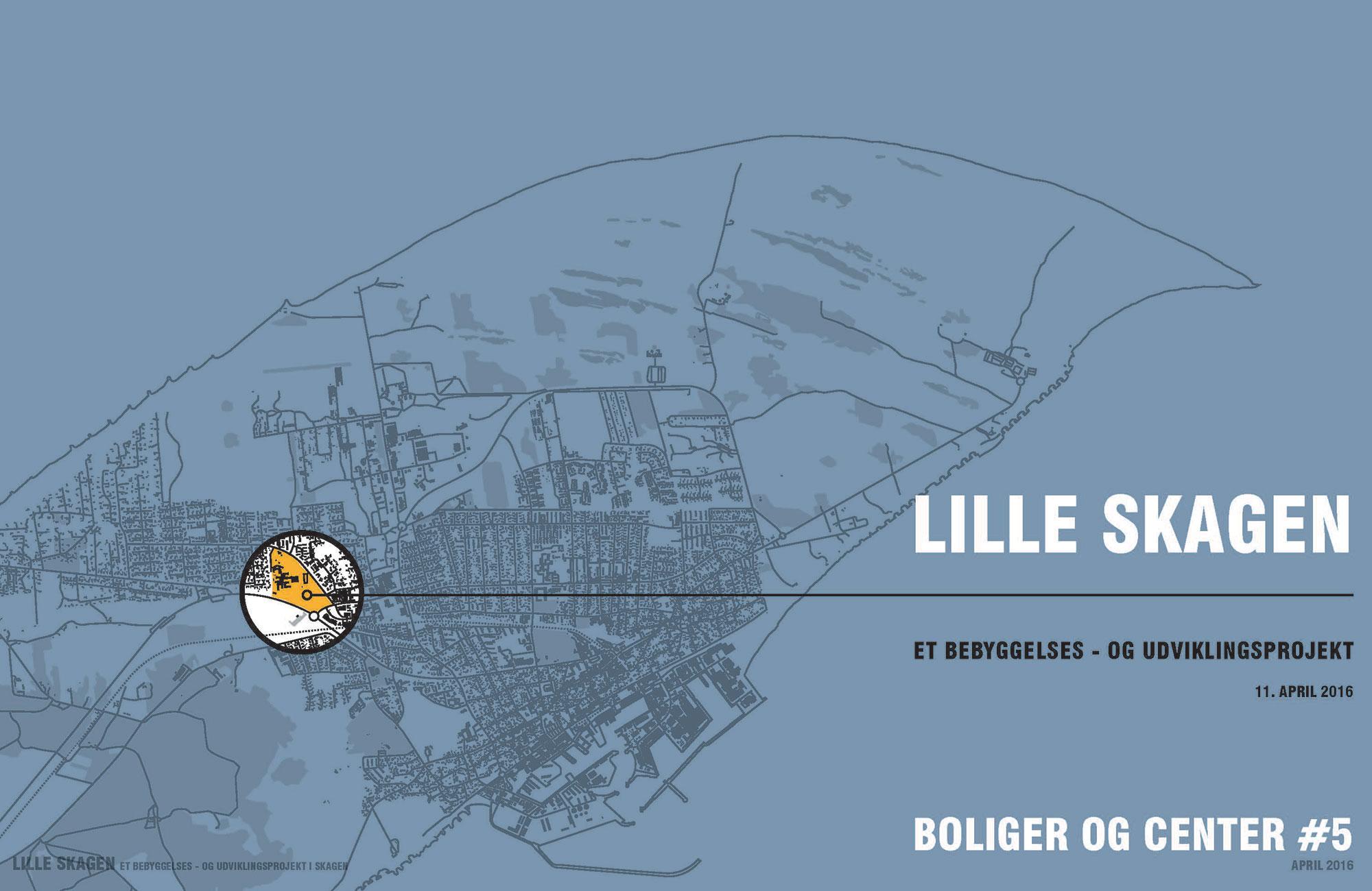 """Lille-Skagen"" – udviklingsprojekt i Skagen"